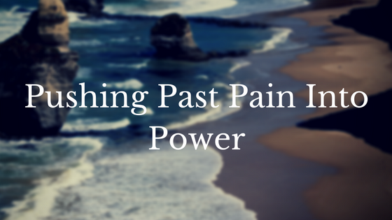 Pushing Past Pain Into Power