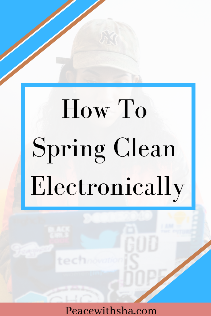 How To Spring Clean Electronically