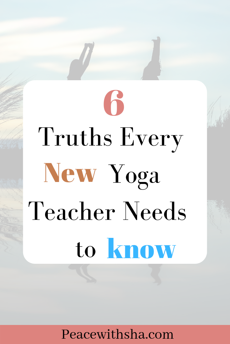 6 Truths Every New Yoga Teacher Needs To KNow