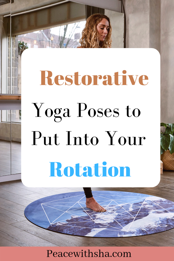 Restorative Yoga Poses to Put in Rotation