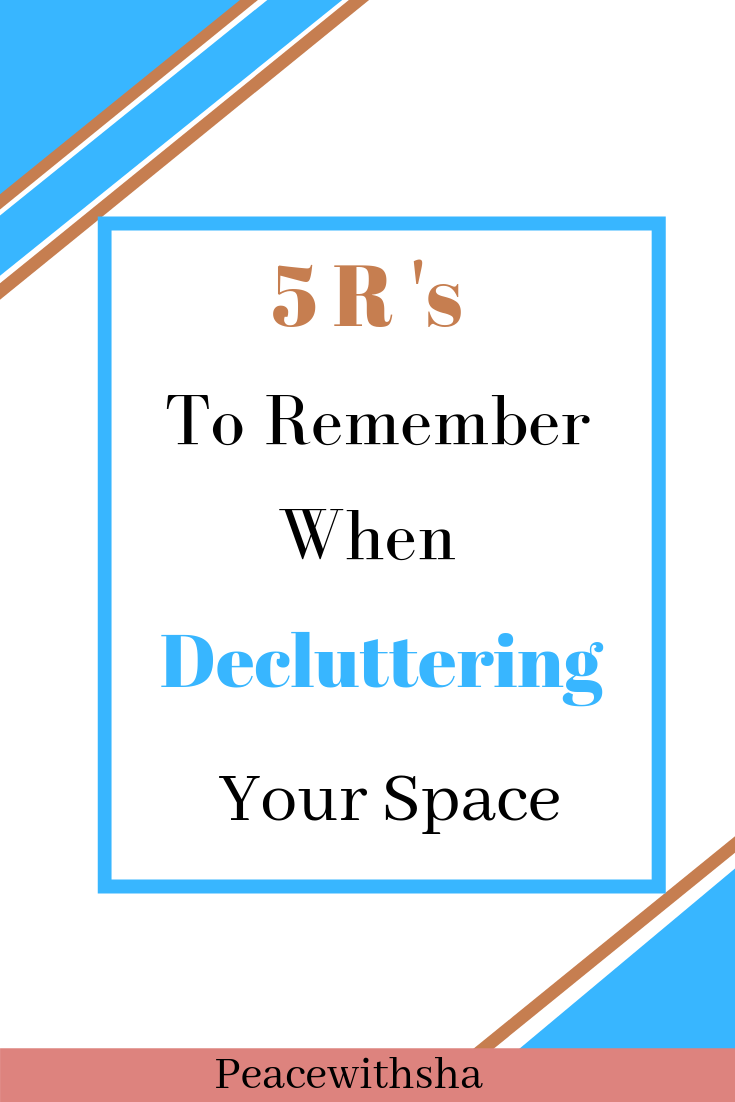 5 R's to Consider When Decluttering Old Stuff
