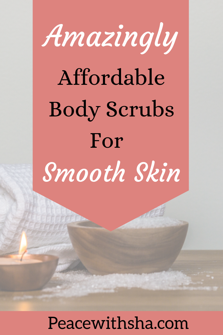 Amazingly Affordable Body Scrubs You Need