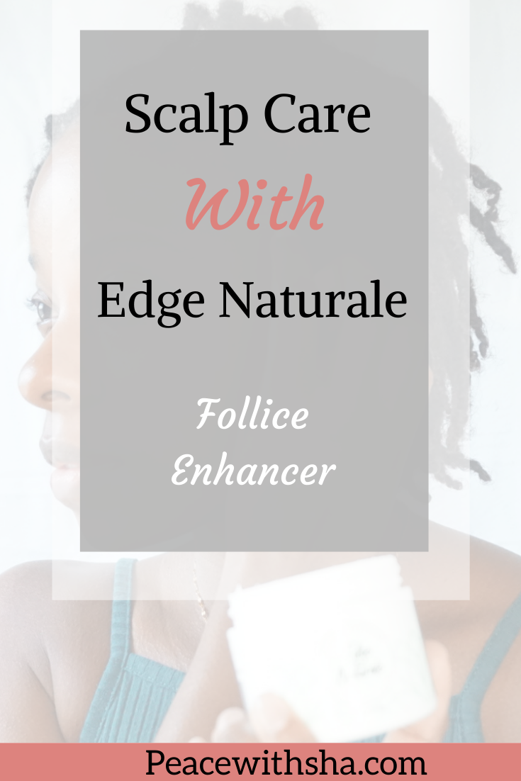 Edge Care with Edge Naturale- Edge Naturale Follicle Enhancer Review